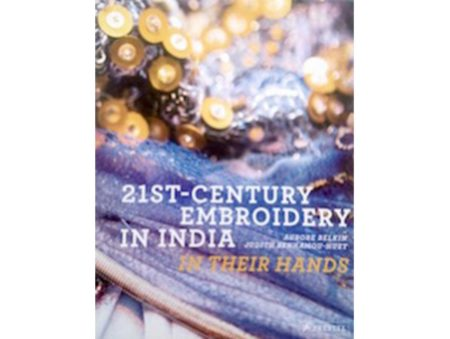 21st-Century Embroidery in India: In Their Hands