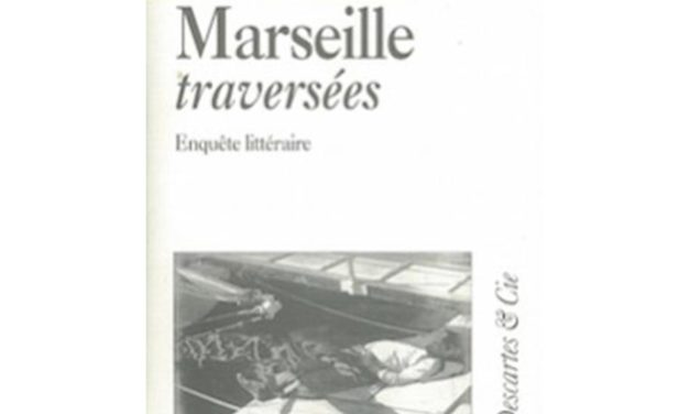 Marseille traversée, Enquête littéraire